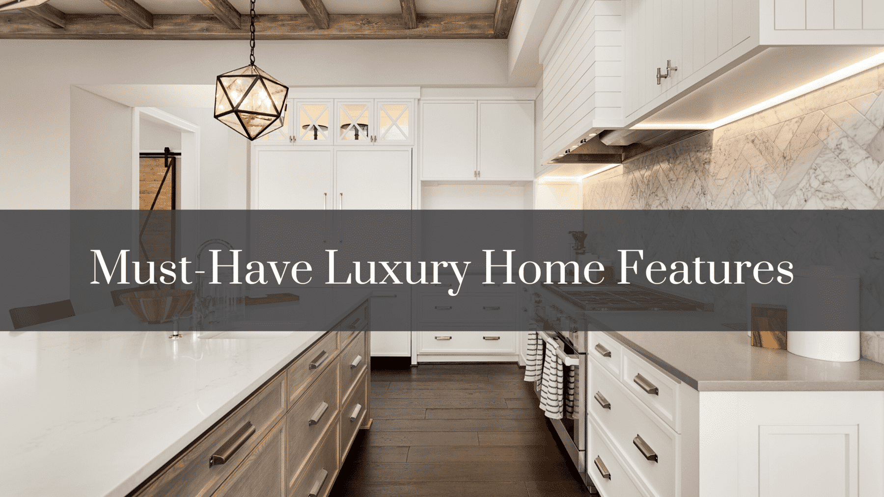 Must-Have Luxury Home Features (1)
